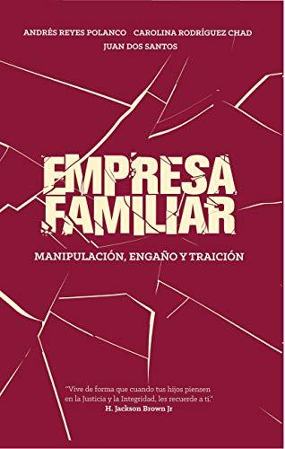 EMPRESA FAMILIAR, Manipulación, Engaño y Traición.