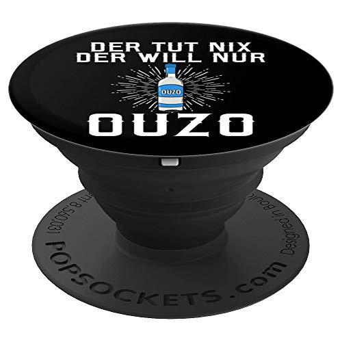 Der tut nix der will nur OUZO - PopSockets Ausziehbarer Sockel und Griff für Smartphones und Tablets