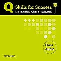 Q Skills for Success 3 Listening & Speaking Class Audio (Q Skills for Success Listening and Speaking)
