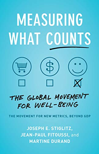 Measuring What Counts: The Global Movement for Well-Being