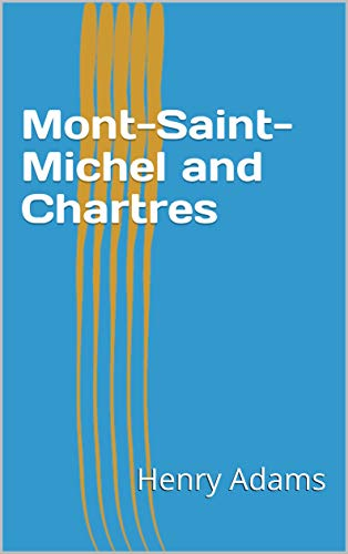 Mont-Saint-Michel and Chartres (English Edition)