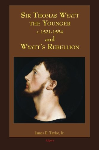 Sir Thomas Wyatt the Younger & Wyatt's Rebellion