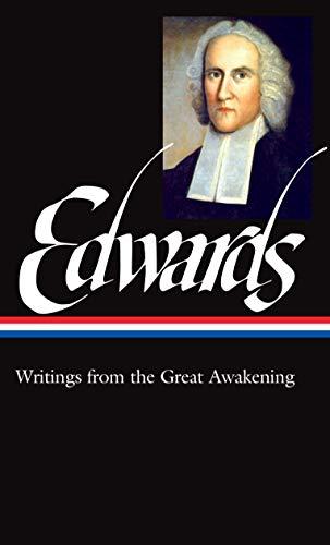 Jonathan Edwards: Writings from the Great Awakening (LOA #245) (Library of America)