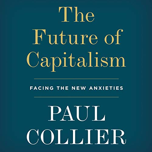 The Future of Capitalism Audiobook By Paul Collier cover art