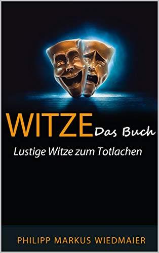 Witze - Das Buch: Lustige Witze zum Totlachen