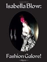 Isabella Blow: Fashion Galore! by Caroline Evans (2014-02-04)