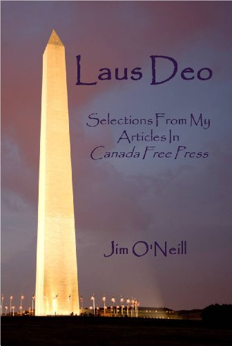 Laus Deo: Selections From My Articles in Canada Free Press (English Edition)