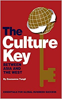 The Culture Key Between Asia and the West by [Zsuzsanna Tungli]