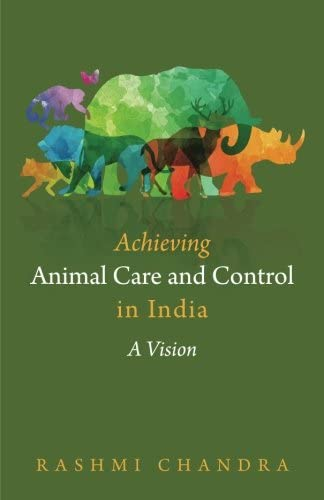 Books By Rashmi Chandra_achieving Animal Care And Control In India ...