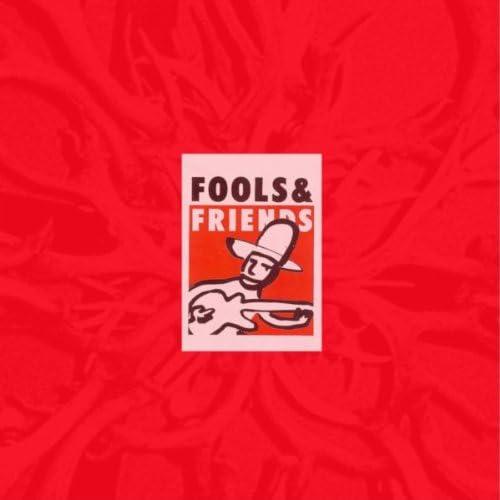 Fools & Friends
