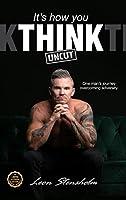 It's How You Think: Uncut