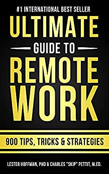 """The Ultimate Guide To Remote Work: 900 Tips, Strategies and Insights by [Lester  Hoffman, Charles """"Skip"""" Pettit]"""