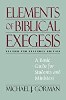 Elements of Biblical Exegesis: A Basic Guide for Students and Ministers by Michael J. Gorman(2010-09-01)