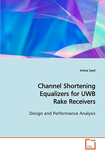 Channel Shortening Equalizers for UWB Rake Receivers: Design and Performance Analysis