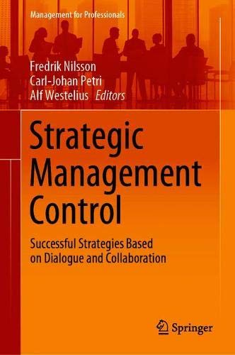 Strategic Management Control: Successful Strategies Based on Dialogue and Collaboration (Management for Professionals)
