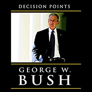 Decision Points                   By:                                                                                                                                 George W. Bush                               Narrated by:                                                                                                                                 George W. Bush                      Length: 6 hrs and 58 mins     1,583 ratings     Overall 4.4