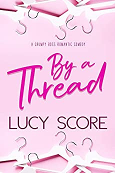 By a Thread: A Grumpy Boss Romantic Comedy