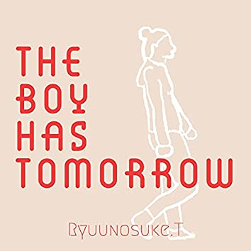 The Boy Has Tomorrow