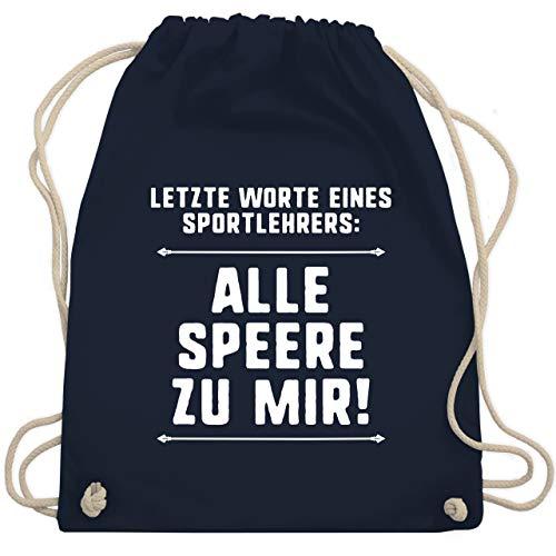 Lehrer - Letzte Worte eines Sportlehrers: Alle Speere zu mir! - Unisize - Navy Blau - beutel lehrer - WM110 - Turnbeutel und Stoffbeutel aus Baumwolle