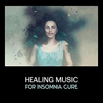 Healing Music for Insomnia Cure – Deep Sleep Sounds to Relax & Fall Asleep at Night