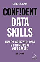 Confident Data Skills: How to Work With Data and Futureproof Your Career