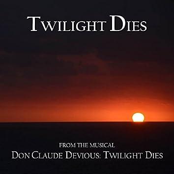 Twilight Dies (Original Studio Cast Recording)