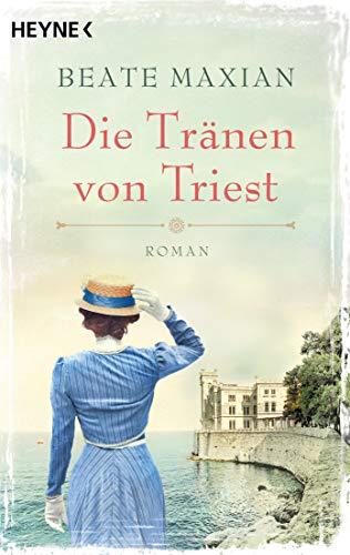 Die Tränen von Triest: Roman