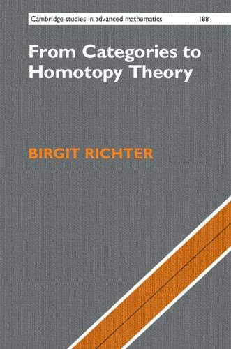 From Categories to Homotopy Theory (Cambridge Studies in Advanced Mathematics)