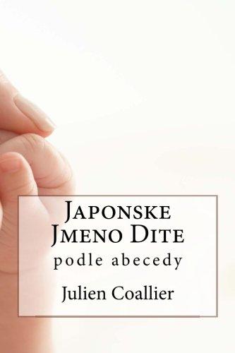Japonske Jmeno Dite: podle abecedy (Czech Edition)