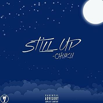 Still Up