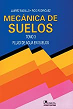 Mecanica de suelos / Floor Mechanics: Flujo de agua en suelos / Flow of Water on Ground (Spanish Edition)