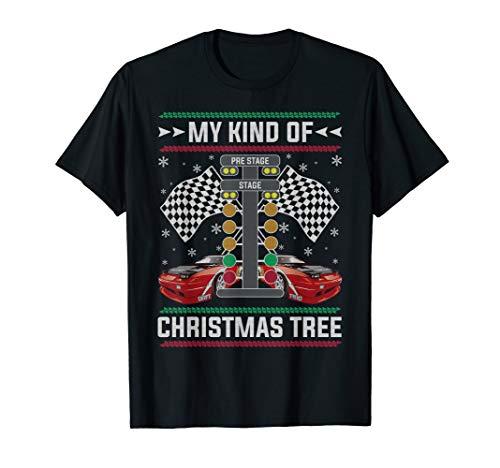 My Kind Of Christmas Tree Drag Racing Ugly Christmas Sweater T-Shirt