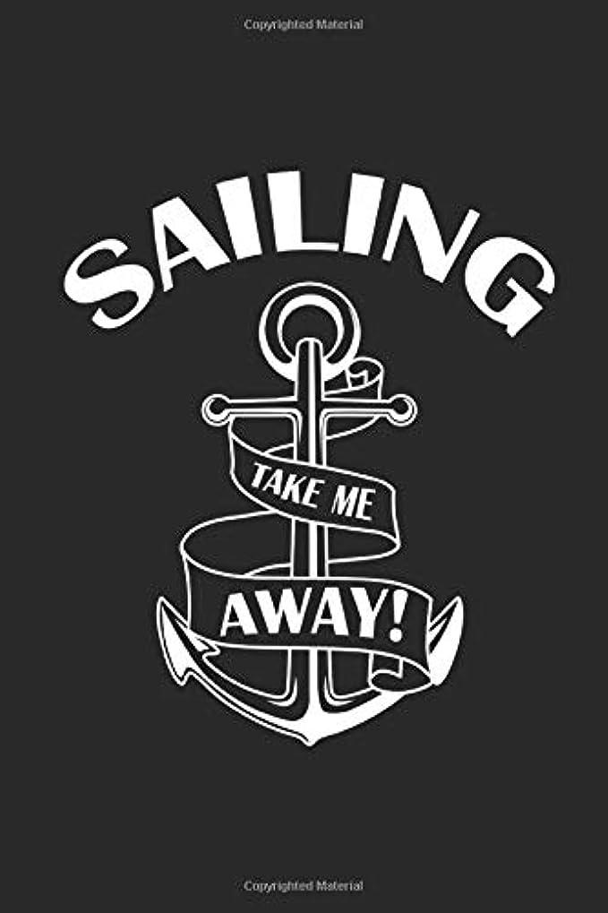 感謝している学習おいしいSAILING TAKE ME AWAY: Notebook Segeln Notizbuch Sailing Bullet Journal Segel Planer 6x9 Punkteraster