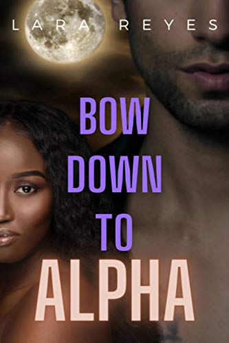 Bow Down To Alpha: A BBW Shifter Romance (English Edition)