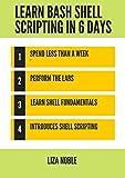 Learn BASH Shell Scripting in 6 days (English Edition)