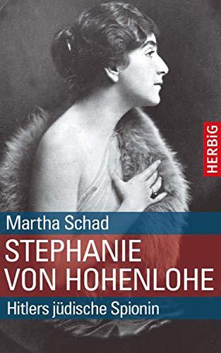Stephanie von Hohenlohe: Hitlers jüdische Spionin