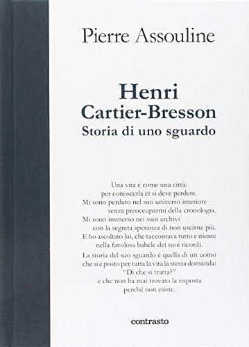 Henri Cartier-Bresson. Storia di uno sguardo. Ediz. illustrata