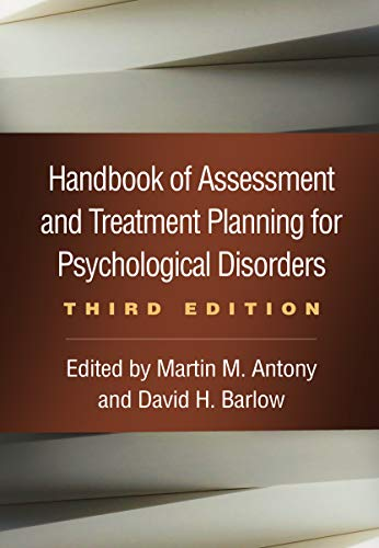Compare Textbook Prices for Handbook of Assessment and Treatment Planning for Psychological Disorders, Third Edition Third Edition ISBN 9781462544882 by Antony, Martin M.,Barlow, David H.