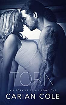 Torn (All Torn Up Book 1) by [Carian Cole]