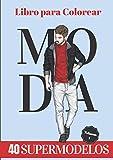 Libro para Colorear Moda: 40 Modelos Masculinos para Colorear - Gran Idea de Regalo para los Entusiastas de la Moda y Podios para Niños y Adultos
