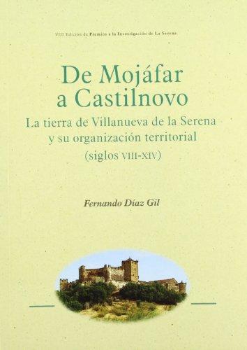 De Mojáfar a Castilnovo: La tierra de Villanueva de la Serena y...