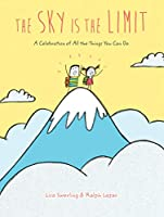The Sky Is the Limit: A Celebration of All the Things You Can Do (Graduation Book for Kids, Preschool Graduation Gift, Toddler Book)