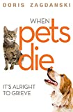 When Pets Die: It's Alright to Grieve