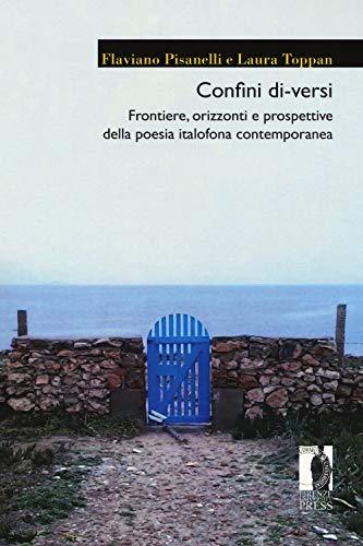 Confini di-versi. Frontiere, orizzonti e prospettive della poesia italofona contemporanea
