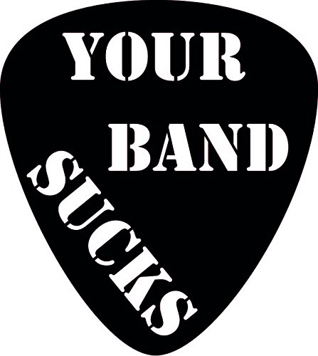 Aufkleber Plektrum Your Band Sucks