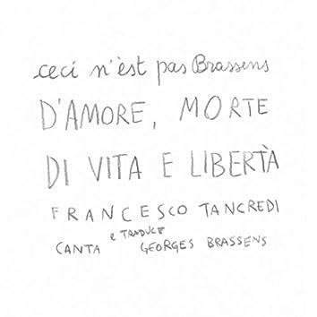 D'amore, morte, di vita e libertà (feat. Mirco Mariottini, Jacopo Martini, Lello Pareti, Ettore Bonafé) [Ceci n'est pas Brassens]