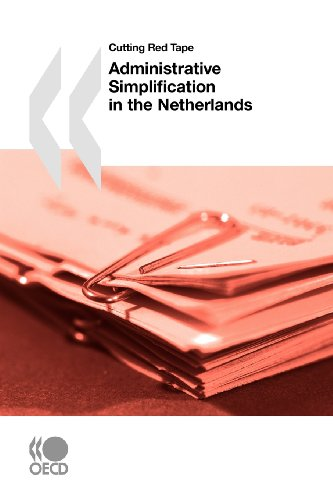 Cutting Red Tape Administrative Simplification in the Netherlands (Cutting the Red Tape)