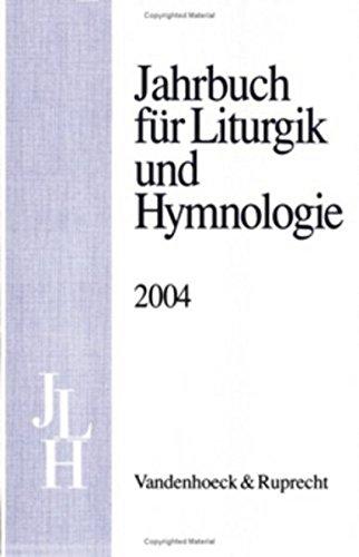 Jahrbuch für Liturgik und Hymnologie, 43. Band 2004
