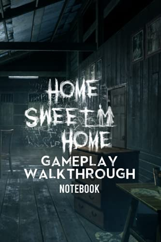Home Sweet Home Gameplay Walkthrough Notebook: Notebook|Journal| Diary/ Lined - Size 6x9 Inches 100 Pages