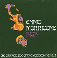 HIGH ~ THE TRIPPIER SIDE OF MORRICONE